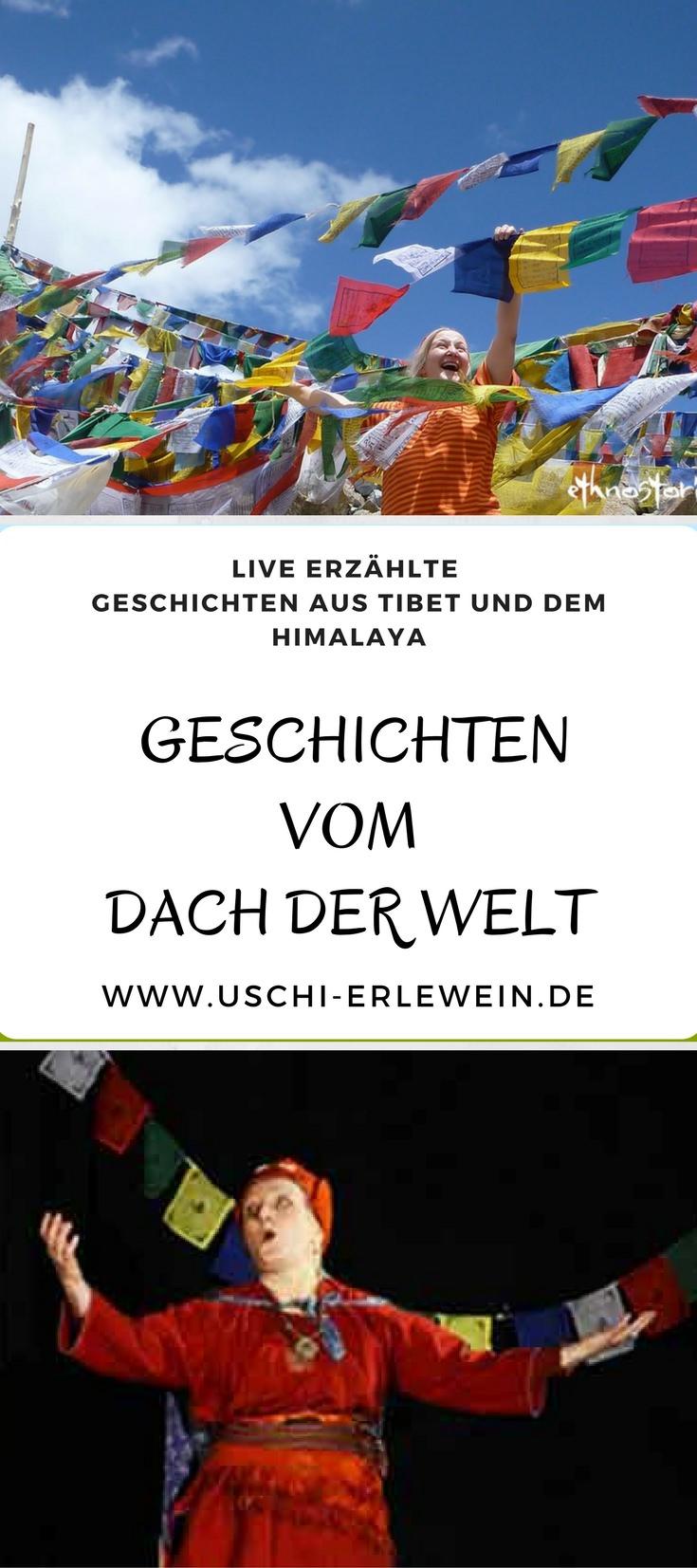 Geschichten vom Dach der Welt - live erzählte tibetische Weisheiten, Märchen und Erzählungen aus Tibet und dem Himalaya - live erzählt von Uschi Erlewein - mehr Info: https://uschi-erlewein.de/repertoire/tibet/ #erzählungen #erzähltheater #erzählen #tibet #himalayas